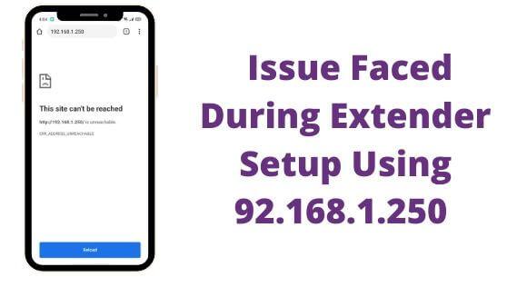 92.168.1.250 Netgear Extender setup Issues