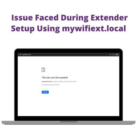 Unable to reach mywifiext local for extender setup